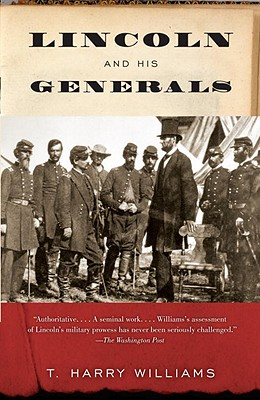 Lincoln and His Generals By Williams, T. Harry