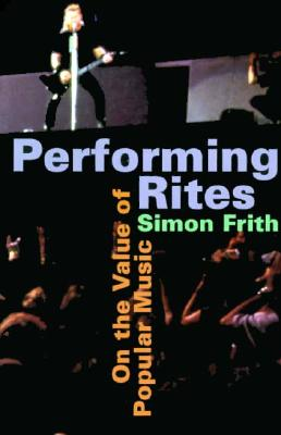 Performing Rites By Frith, Simon